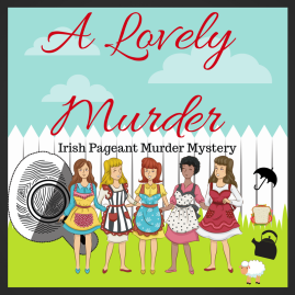 A LOVELY MURDER Who paid for the tea and buns? What starts off as a friendly beauty pageant for lovely Irish girls of the four green fields of Ireland takes a murderous turn when Imelda Lally, is found murdered with a tea towel shoved down her throat. Perhaps she was too good at making sandwiches or her own dresses? Or just had too lovely a smile. You're invited backstage to solve this and other mysteries afflicting these lovely lassies.